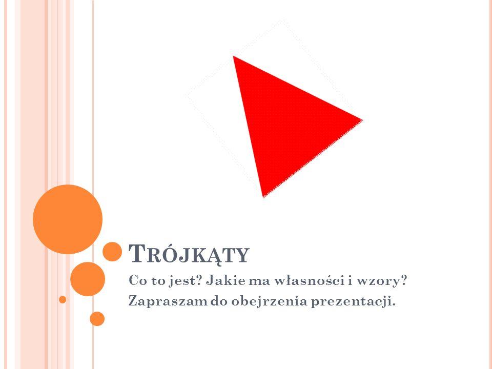 Trójkąty Co to jest Jakie ma własności i wzory
