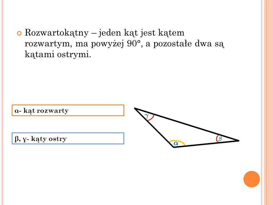 Rozwartokątny – jeden kąt jest kątem rozwartym, ma powyżej 90°, a pozostałe dwa są kątami ostrymi.