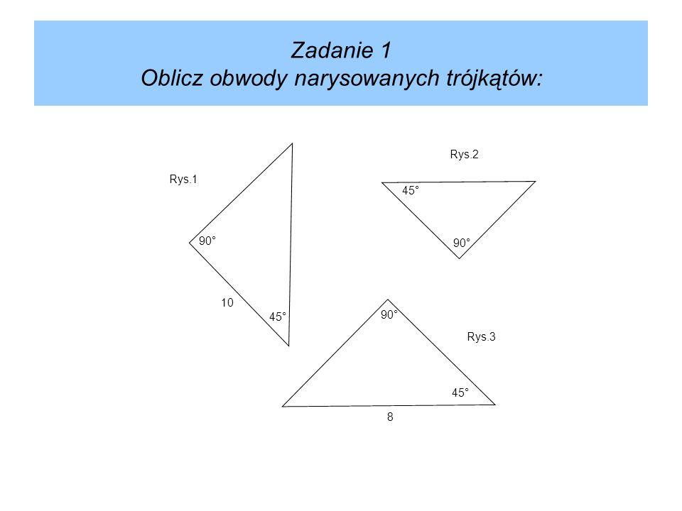 Zadanie 1 Oblicz obwody narysowanych trójkątów: