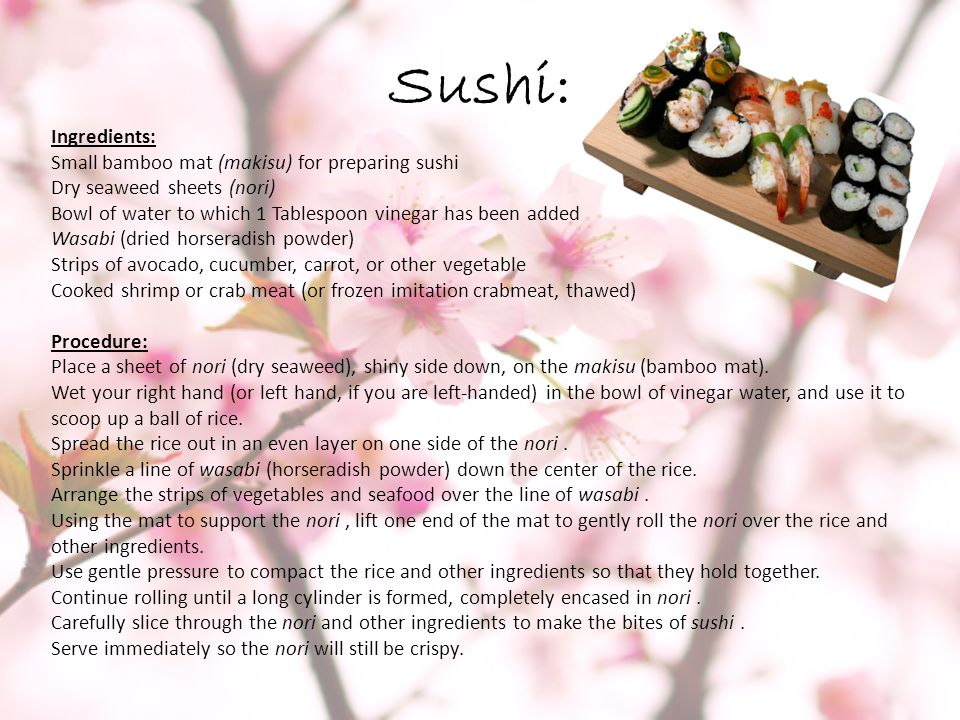 Sushi: Ingredients: Small bamboo mat (makisu) for preparing sushi
