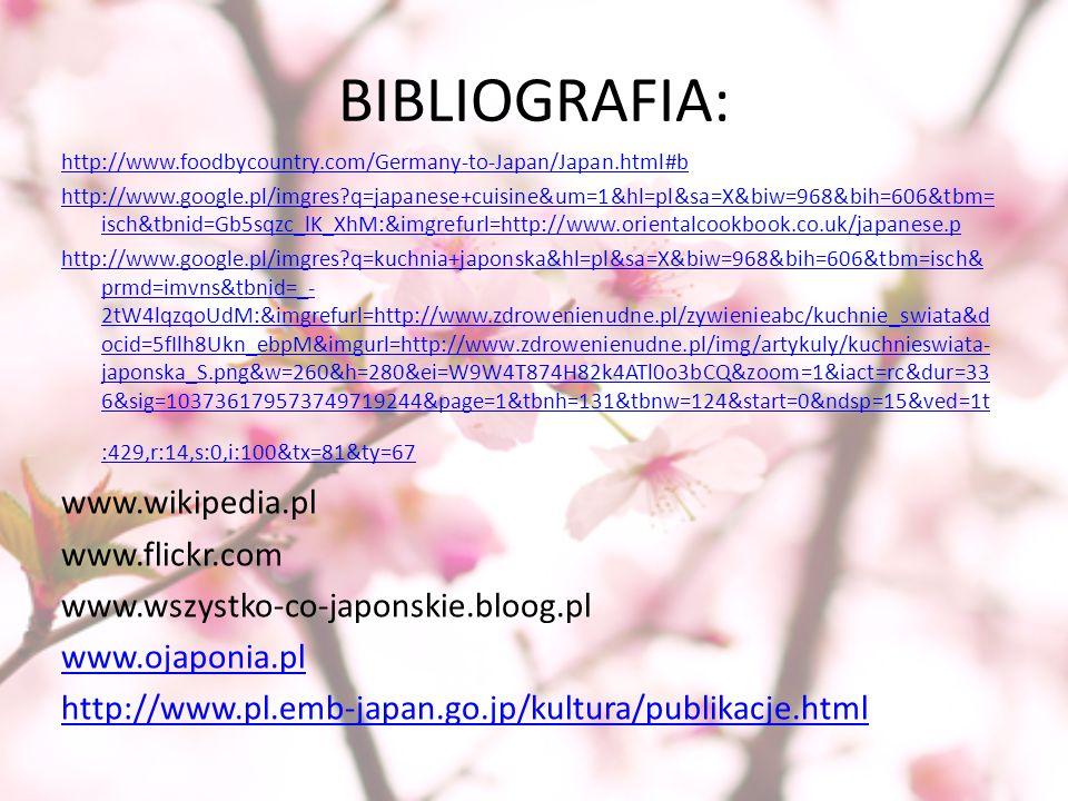 BIBLIOGRAFIA: www.wikipedia.pl www.flickr.com