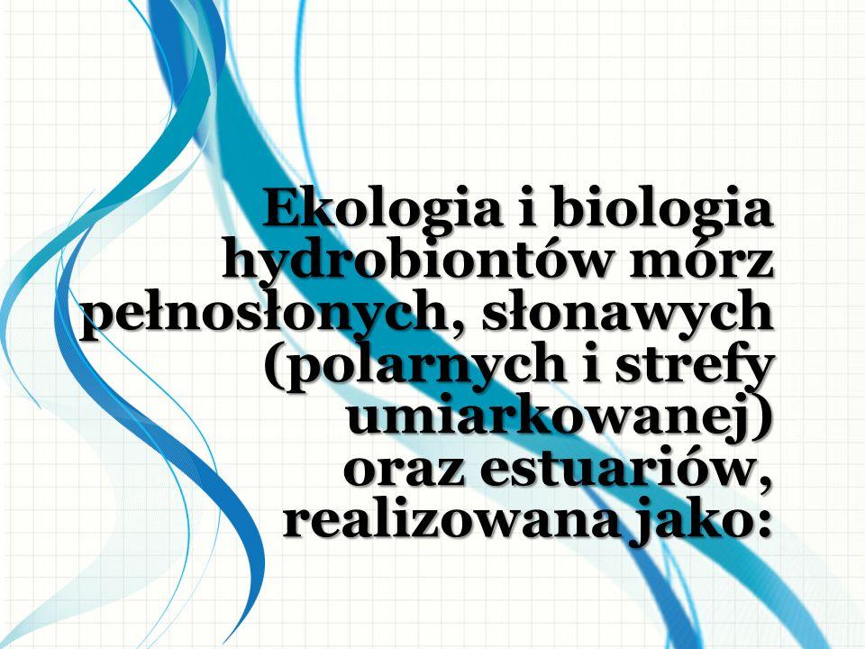 Ekologia i biologia hydrobiontów mórz pełnosłonych, słonawych (polarnych i strefy umiarkowanej)