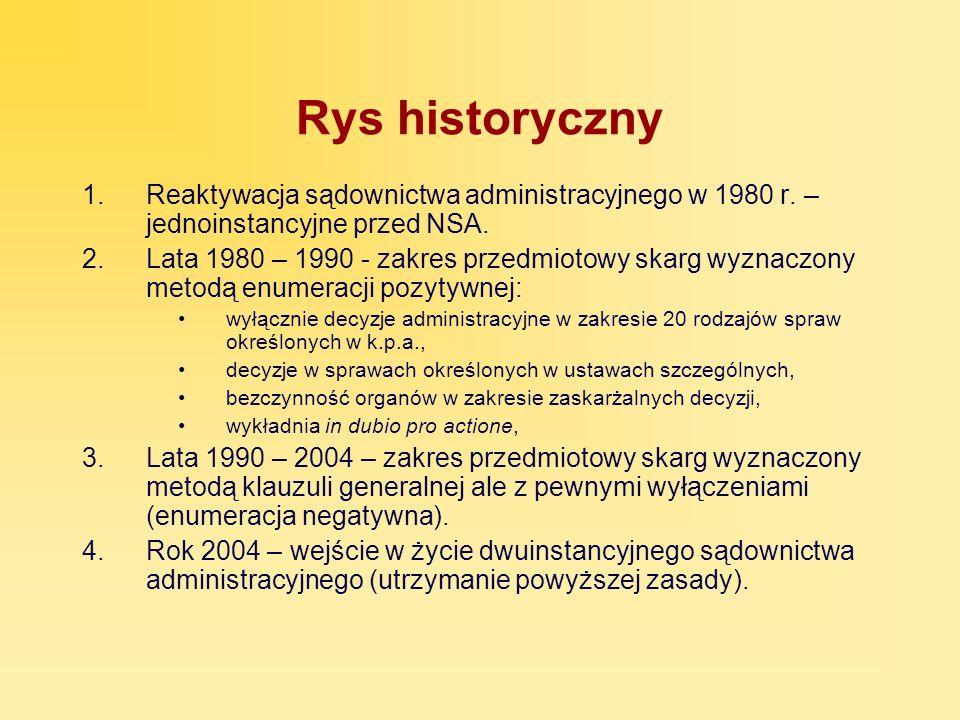 Rys historyczny Reaktywacja sądownictwa administracyjnego w 1980 r. – jednoinstancyjne przed NSA.