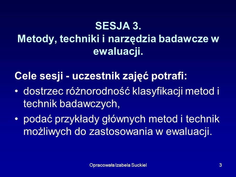SESJA 3. Metody, techniki i narzędzia badawcze w ewaluacji.