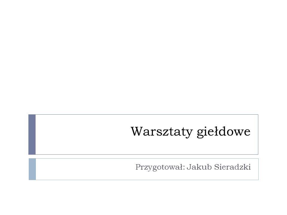 Przygotował: Jakub Sieradzki