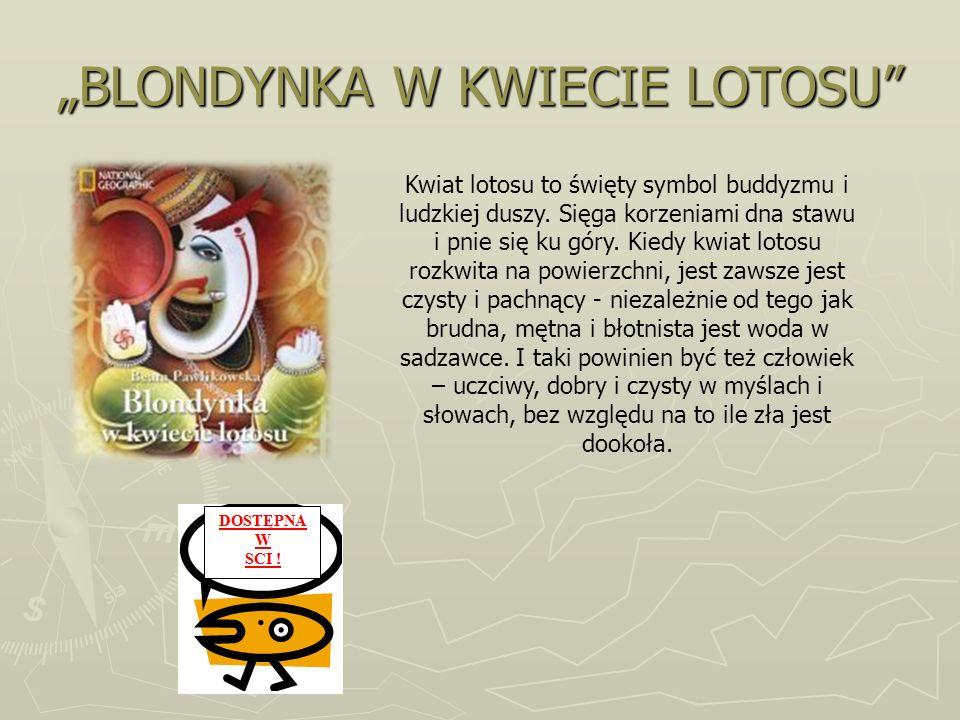 """""""BLONDYNKA W KWIECIE LOTOSU"""