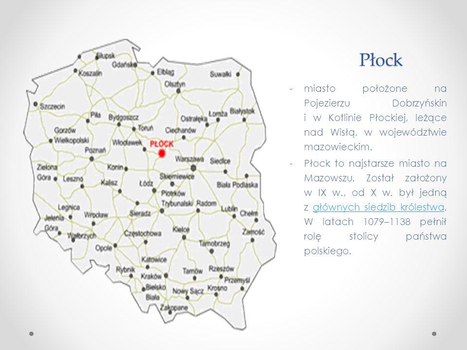 Płock miasto położone na Pojezierzu Dobrzyńskin i w Kotlinie Płockiej, leżące nad Wisłą, w województwie mazowieckim.