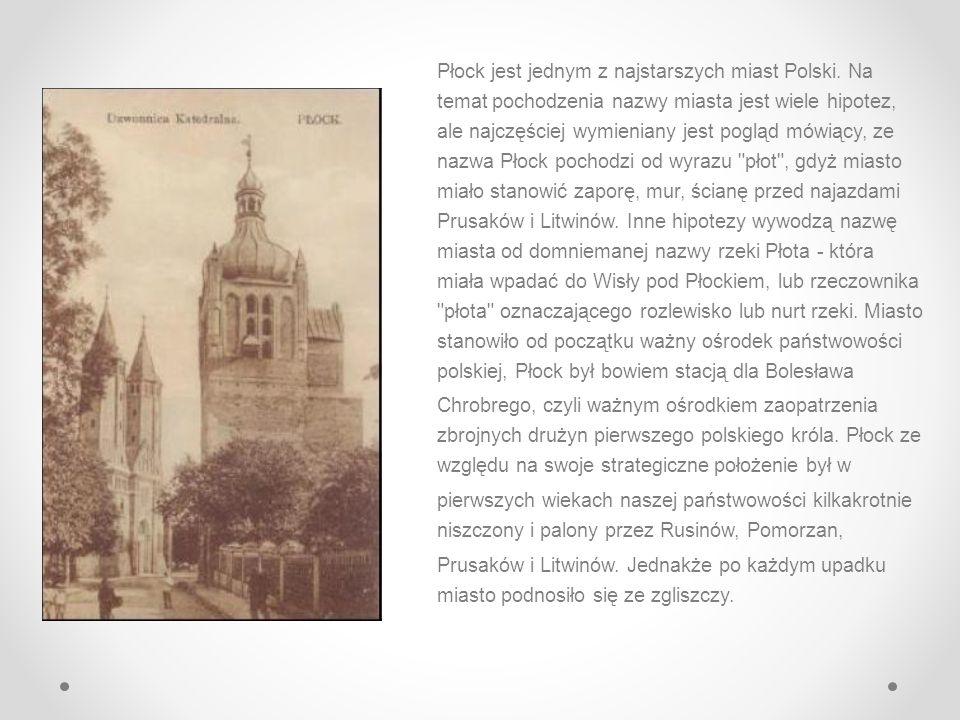 Płock jest jednym z najstarszych miast Polski