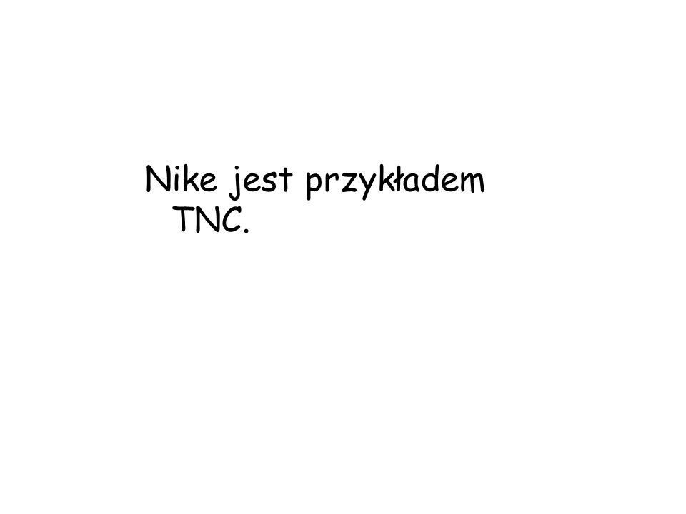 Nike jest przykładem TNC.