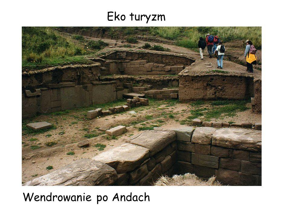 Eko turyzm Wendrowanie po Andach
