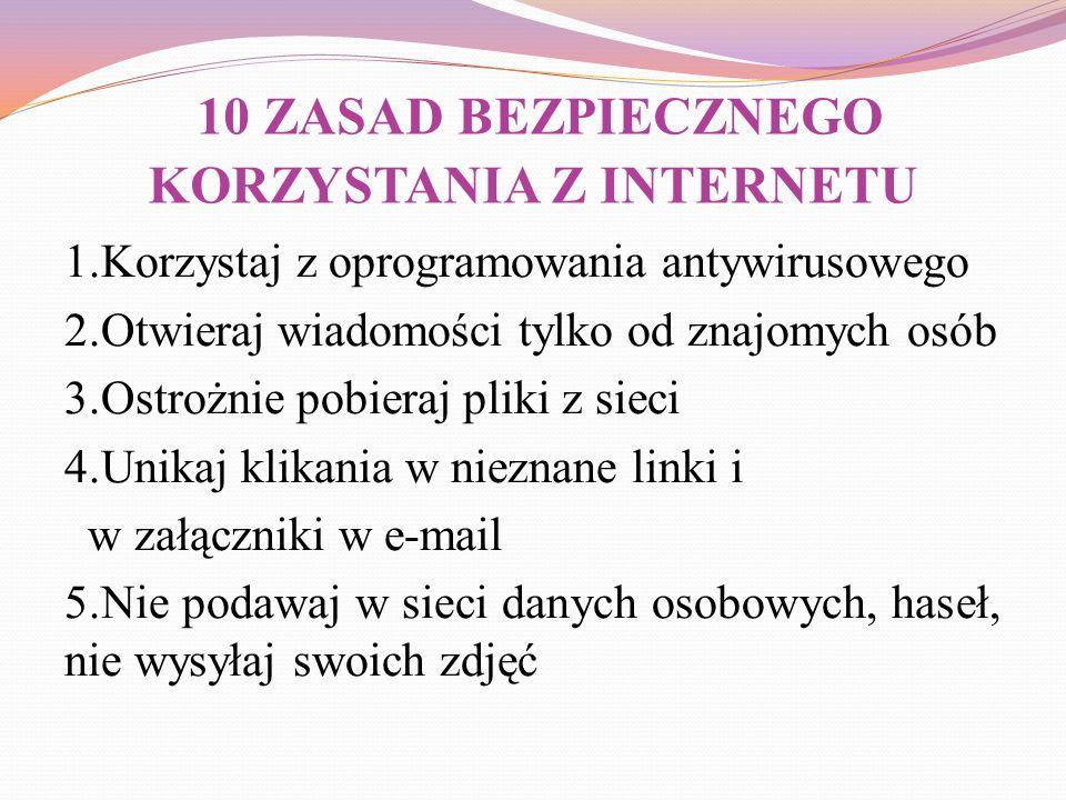 10 ZASAD BEZPIECZNEGO KORZYSTANIA Z INTERNETU