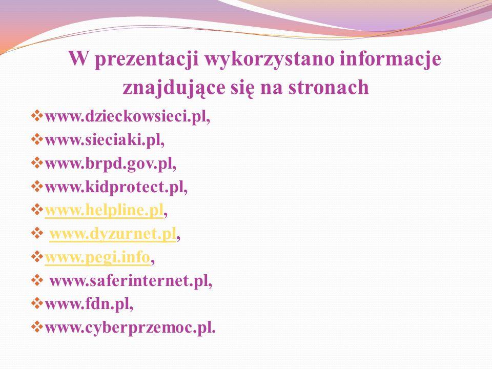 W prezentacji wykorzystano informacje znajdujące się na stronach