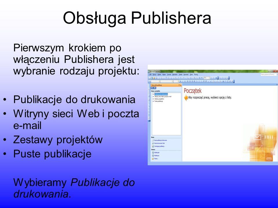 Obsługa Publishera Pierwszym krokiem po włączeniu Publishera jest wybranie rodzaju projektu: Publikacje do drukowania.