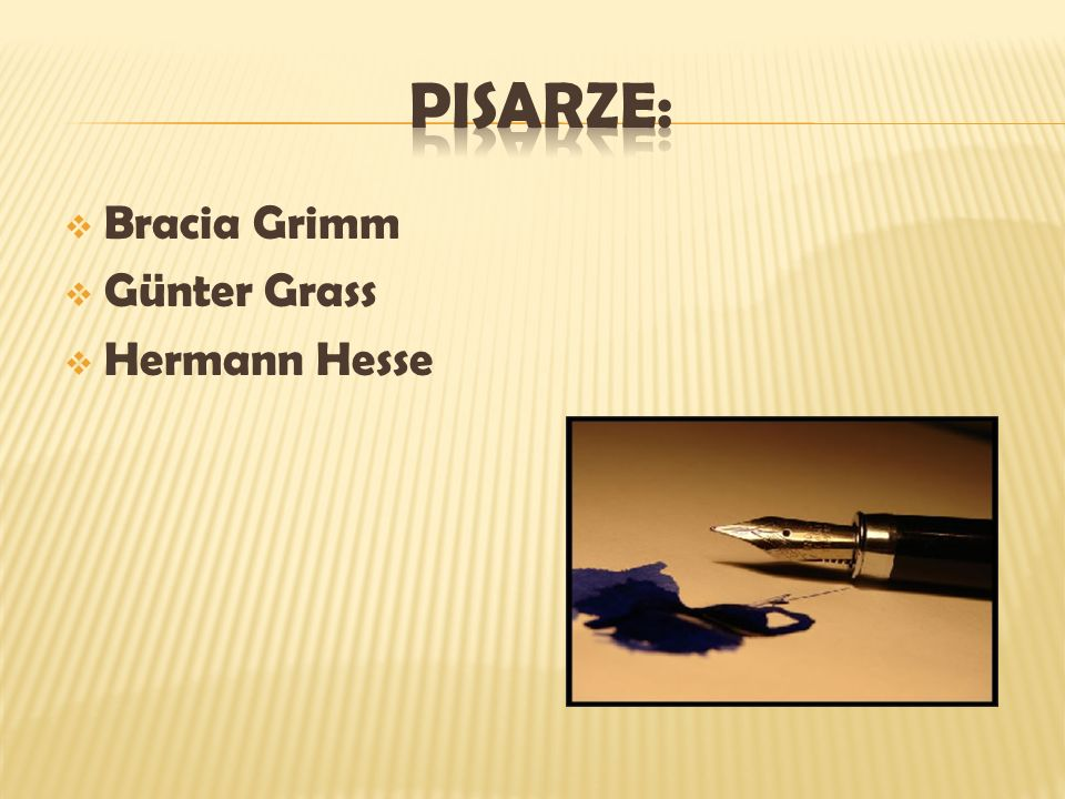 PISARZE: Bracia Grimm Günter Grass Hermann Hesse