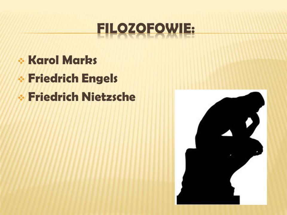 FILOZOFOWIE: Karol Marks Friedrich Engels Friedrich Nietzsche