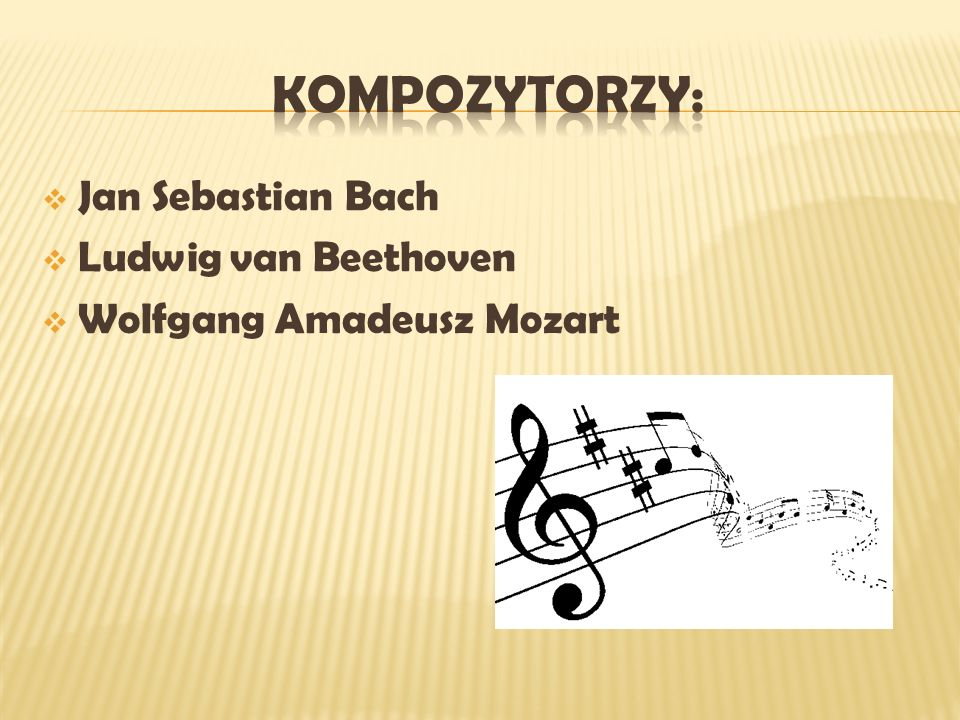 KOMPOZYTORZY: Jan Sebastian Bach Ludwig van Beethoven