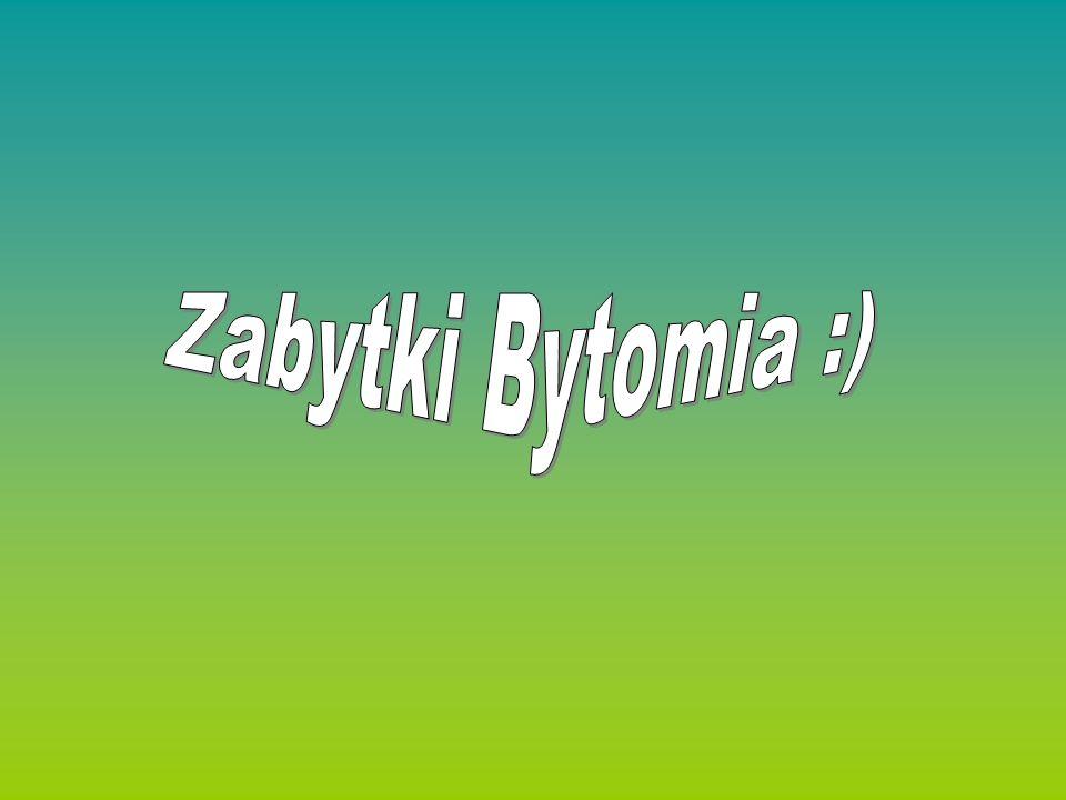 Zabytki Bytomia :)