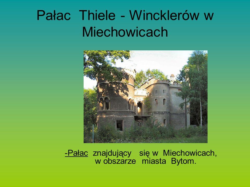 Pałac Thiele - Wincklerów w Miechowicach