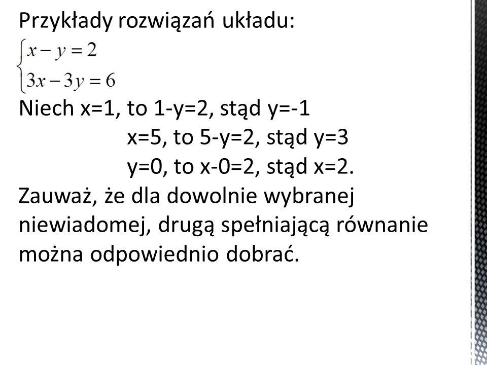 Przykłady rozwiązań układu: