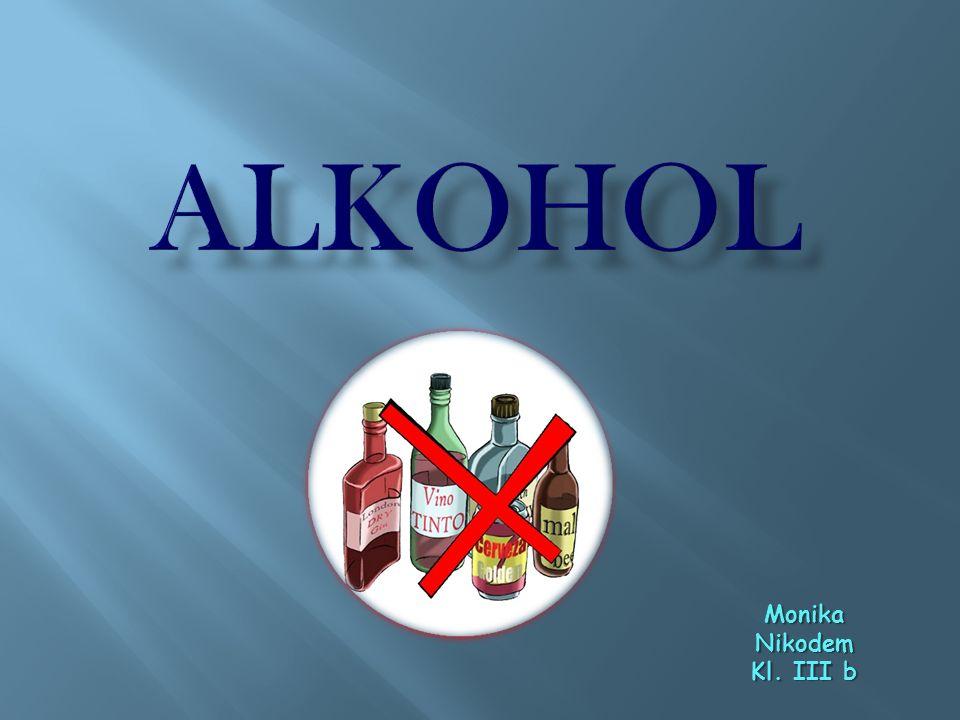 ALKOHOL Monika Nikodem Kl. III b
