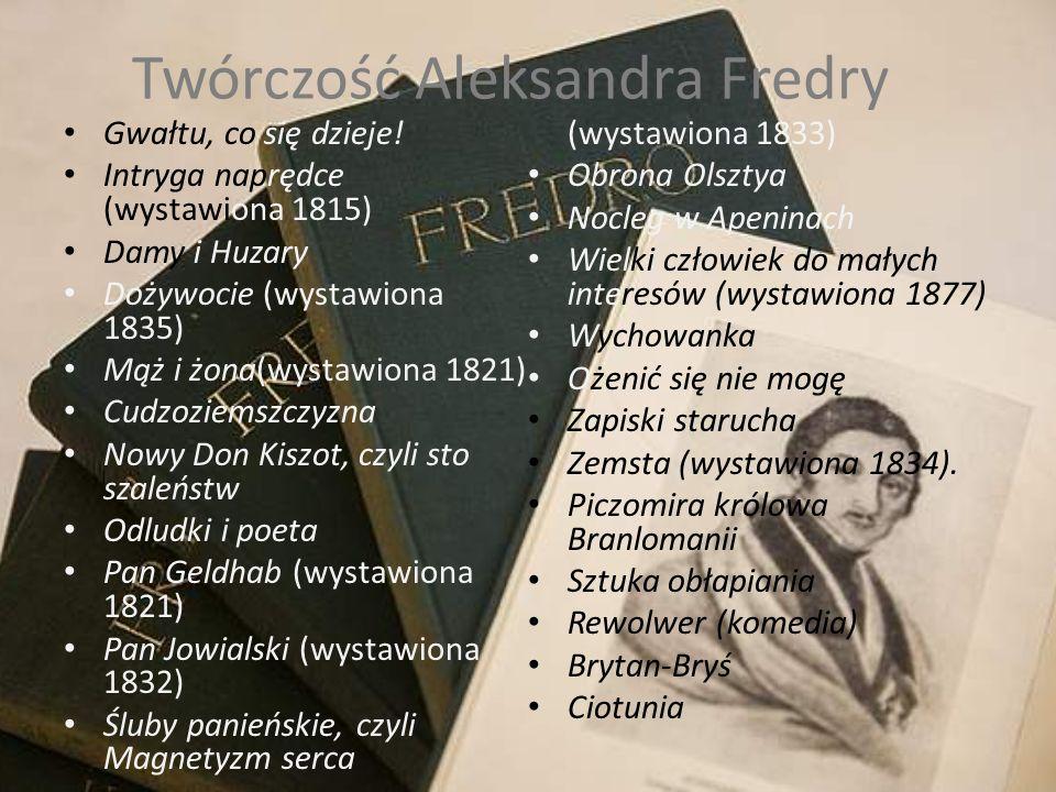 Twórczość Aleksandra Fredry
