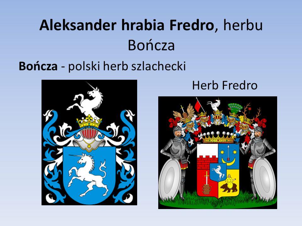 Aleksander hrabia Fredro, herbu Bończa