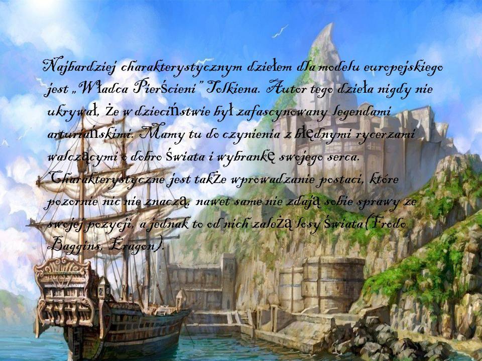 """Najbardziej charakterystycznym dziełem dla modelu europejskiego jest """"Władca Pierścieni Tolkiena."""