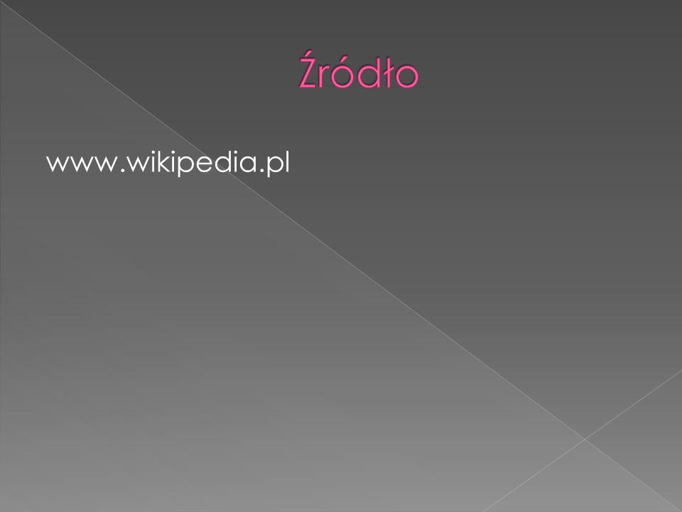 Źródło www.wikipedia.pl