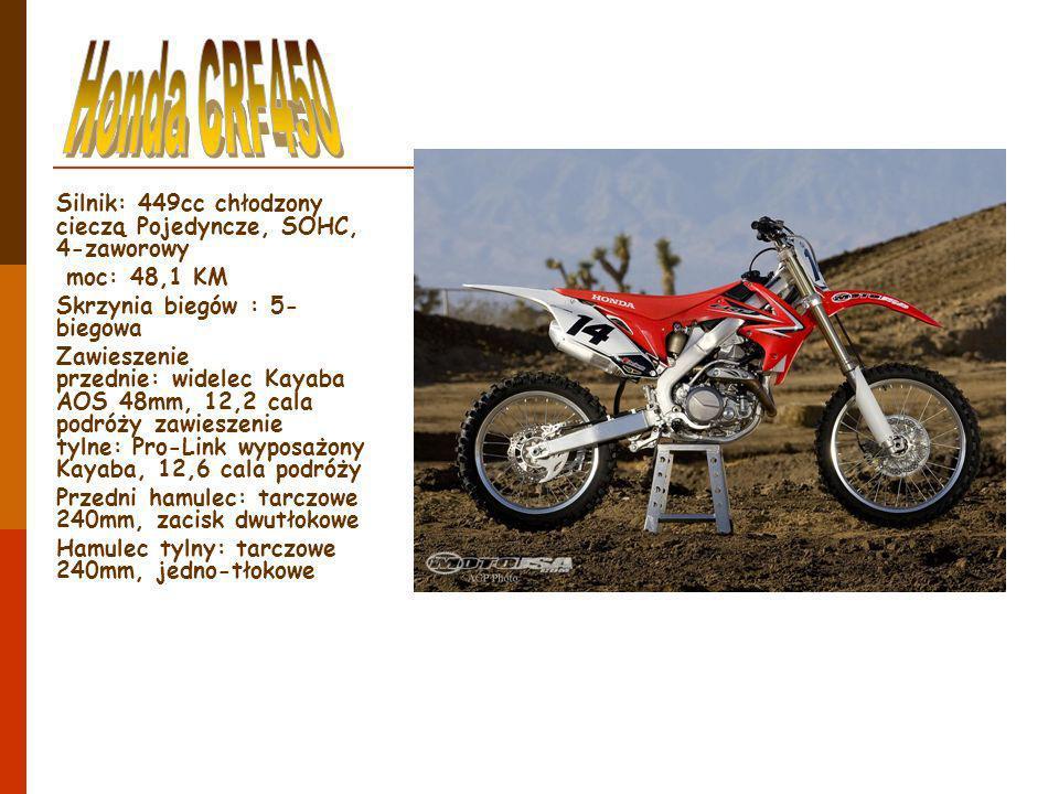 Honda CRF450 Silnik: 449cc chłodzony cieczą Pojedyncze, SOHC, 4-zaworowy moc: 48,1 KM Skrzynia biegów : 5-biegowa.