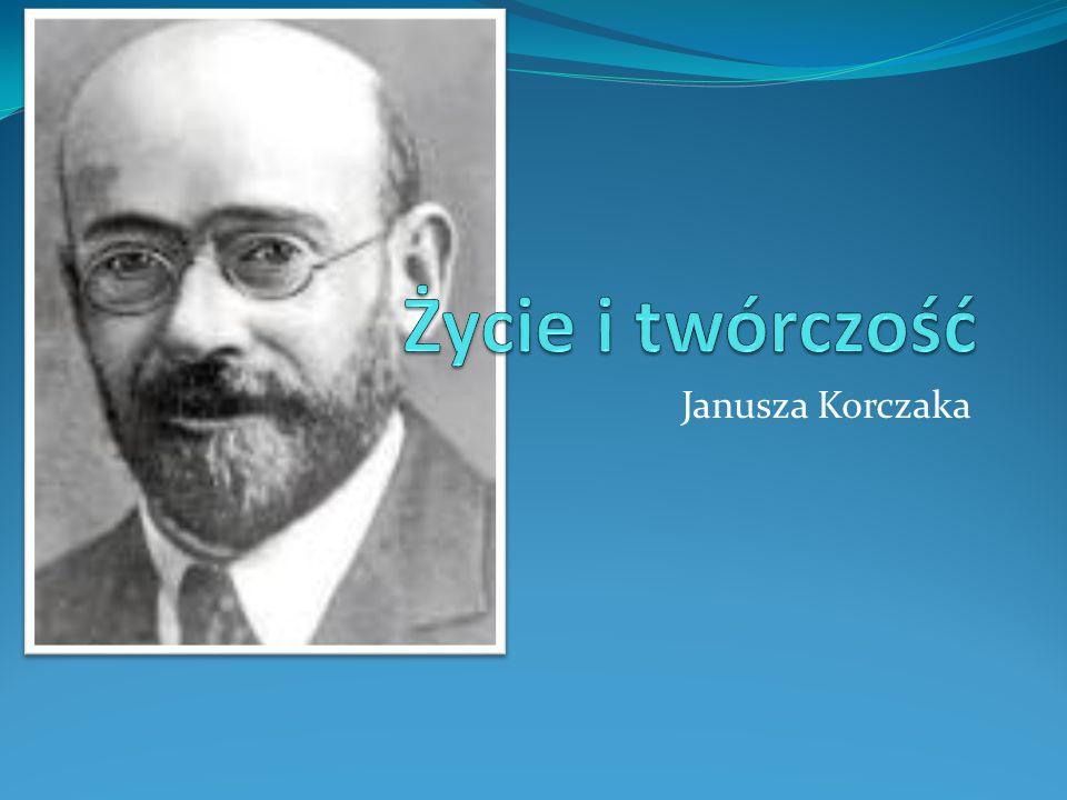 Życie i twórczość Janusza Korczaka