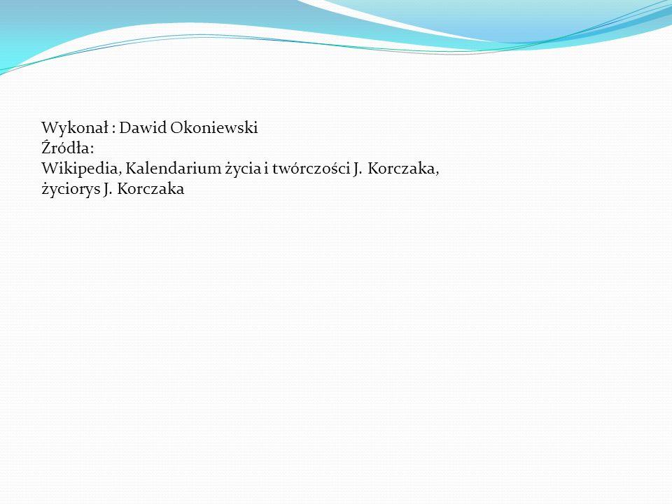 Wykonał : Dawid Okoniewski