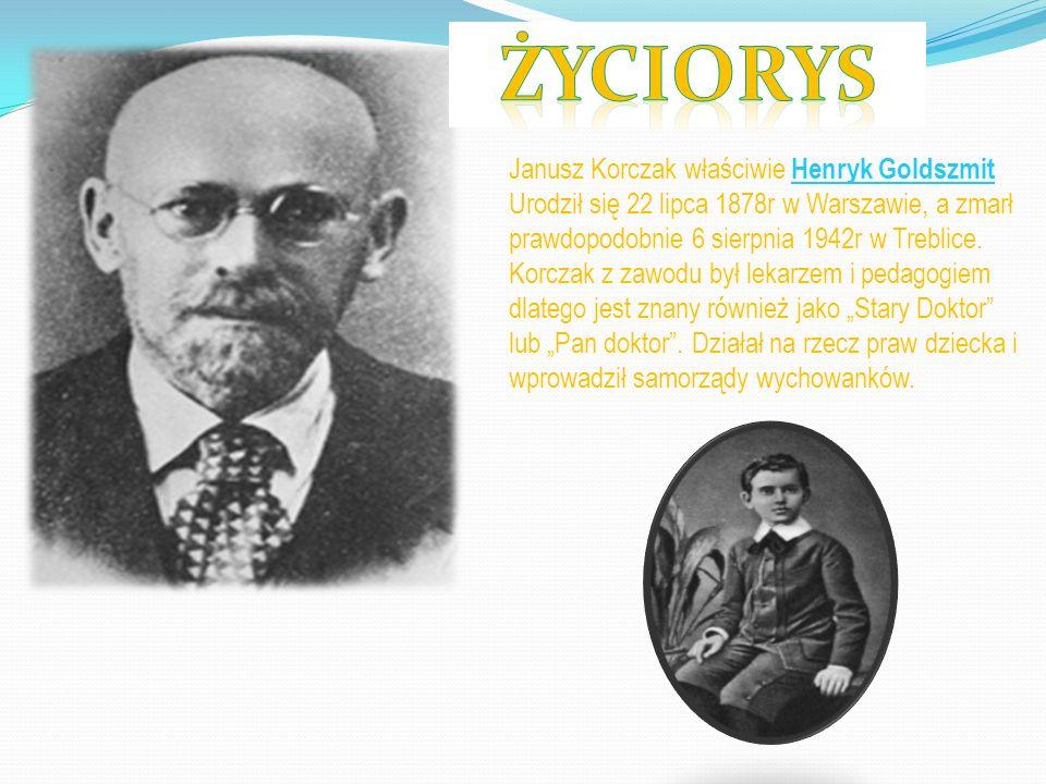 życiorys Janusz Korczak właściwie Henryk Goldszmit