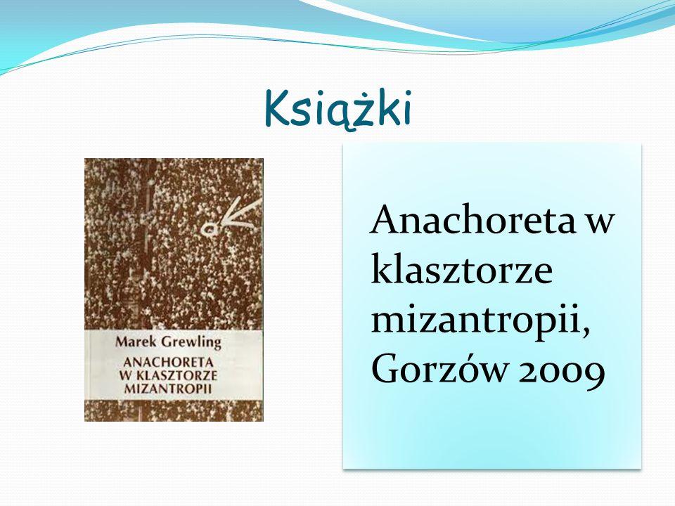 Książki Anachoreta w klasztorze mizantropii, Gorzów 2009