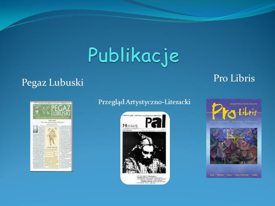 Publikacje Pro Libris Pegaz Lubuski Przegląd Artystyczno-Literacki