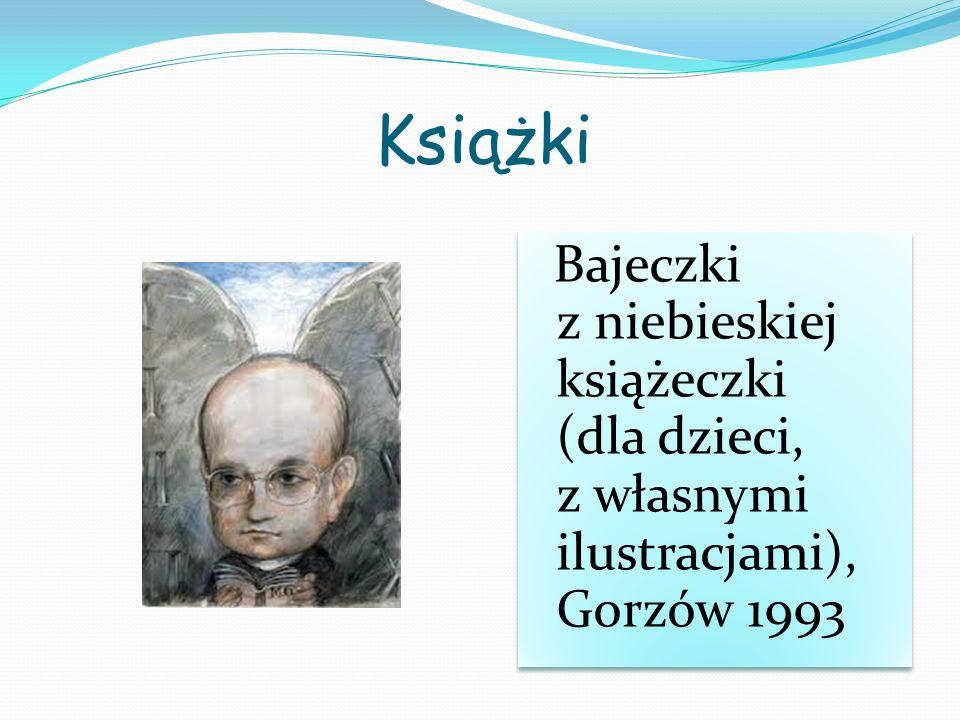 Książki Bajeczki z niebieskiej książeczki (dla dzieci, z własnymi ilustracjami), Gorzów 1993.