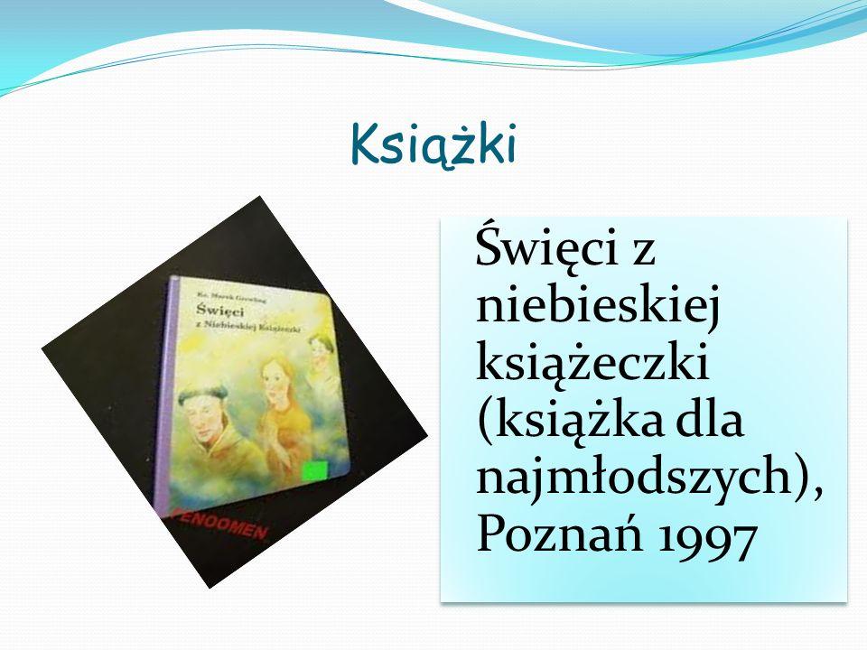 Książki Święci z niebieskiej książeczki (książka dla najmłodszych), Poznań 1997.