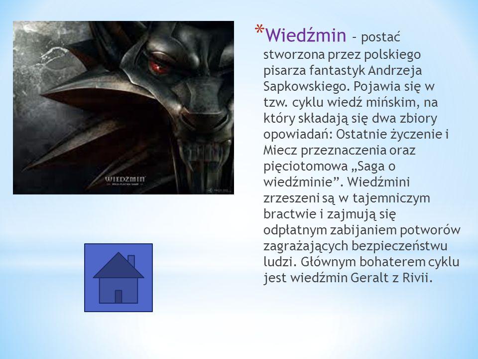 Wiedźmin – postać stworzona przez polskiego pisarza fantastyk Andrzeja Sapkowskiego.
