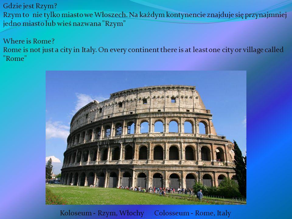 Gdzie jest Rzym Rzym to nie tylko miasto we Włoszech. Na każdym kontynencie znajduje się przynajmniej jedno miasto lub wieś nazwana Rzym