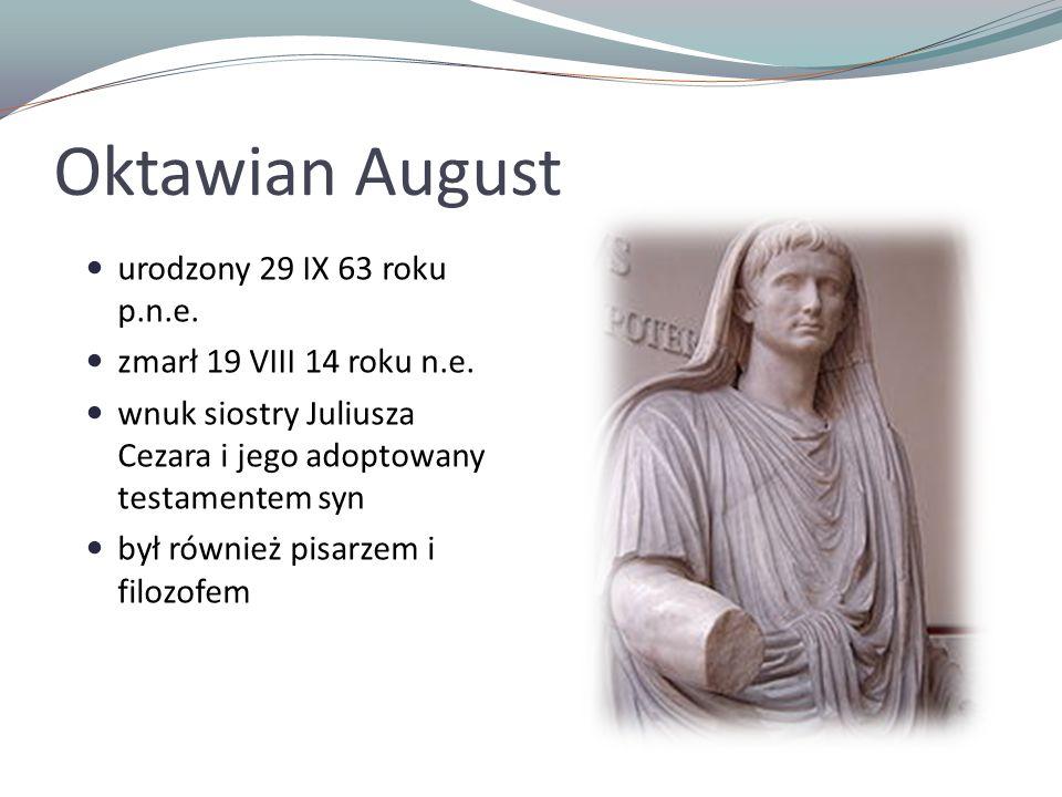 Oktawian August urodzony 29 IX 63 roku p.n.e.