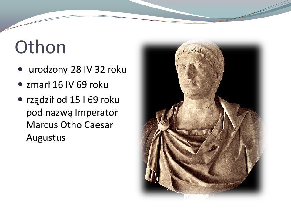 Othon urodzony 28 IV 32 roku zmarł 16 IV 69 roku