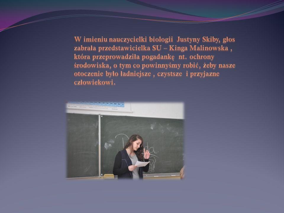 W imieniu nauczycielki biologii Justyny Skiby, głos zabrała przedstawicielka SU – Kinga Malinowska , która przeprowadziła pogadankę nt.