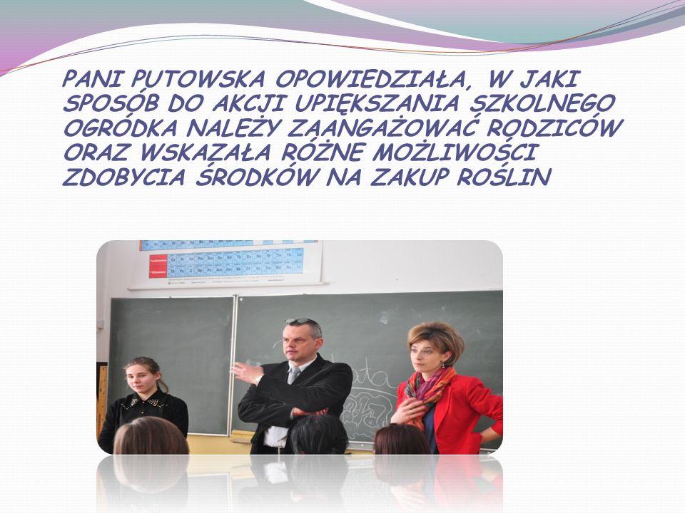 Pani putowska opowiedziała, w jaki sposób do akcji upiększania szkolnego ogródka należy zaangażować rodziców oraz wskazała różne możliwości zdobycia środków na zakup roślin