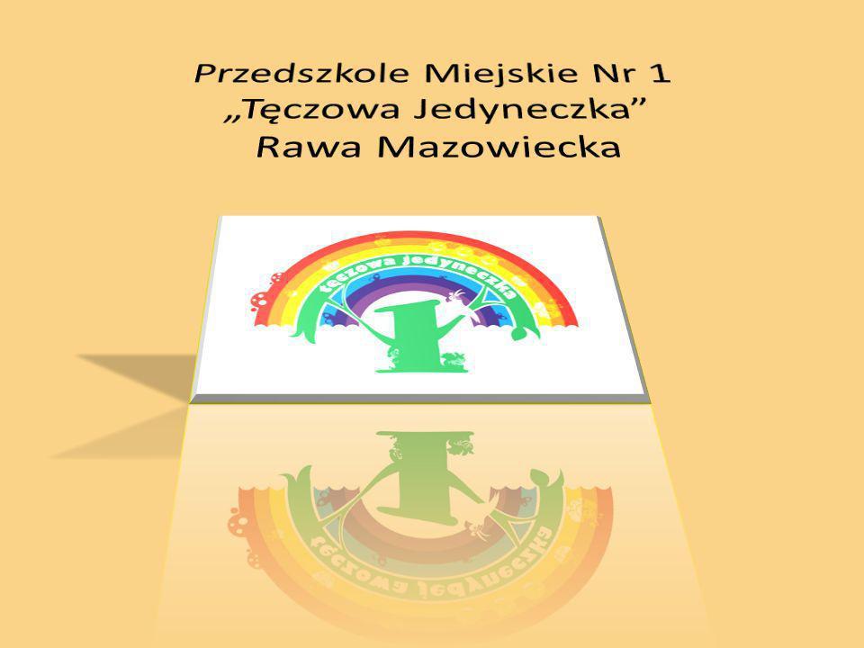 """Przedszkole Miejskie Nr 1 """"Tęczowa Jedyneczka Rawa Mazowiecka"""