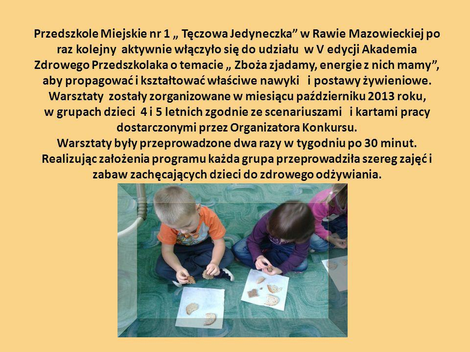 """Przedszkole Miejskie nr 1 """" Tęczowa Jedyneczka w Rawie Mazowieckiej po raz kolejny aktywnie włączyło się do udziału w V edycji Akademia Zdrowego Przedszkolaka o temacie """" Zboża zjadamy, energie z nich mamy , aby propagować i kształtować właściwe nawyki i postawy żywieniowe."""