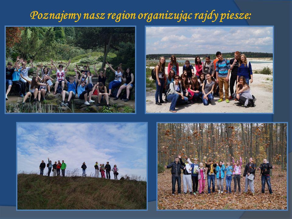 Poznajemy nasz region organizując rajdy piesze: