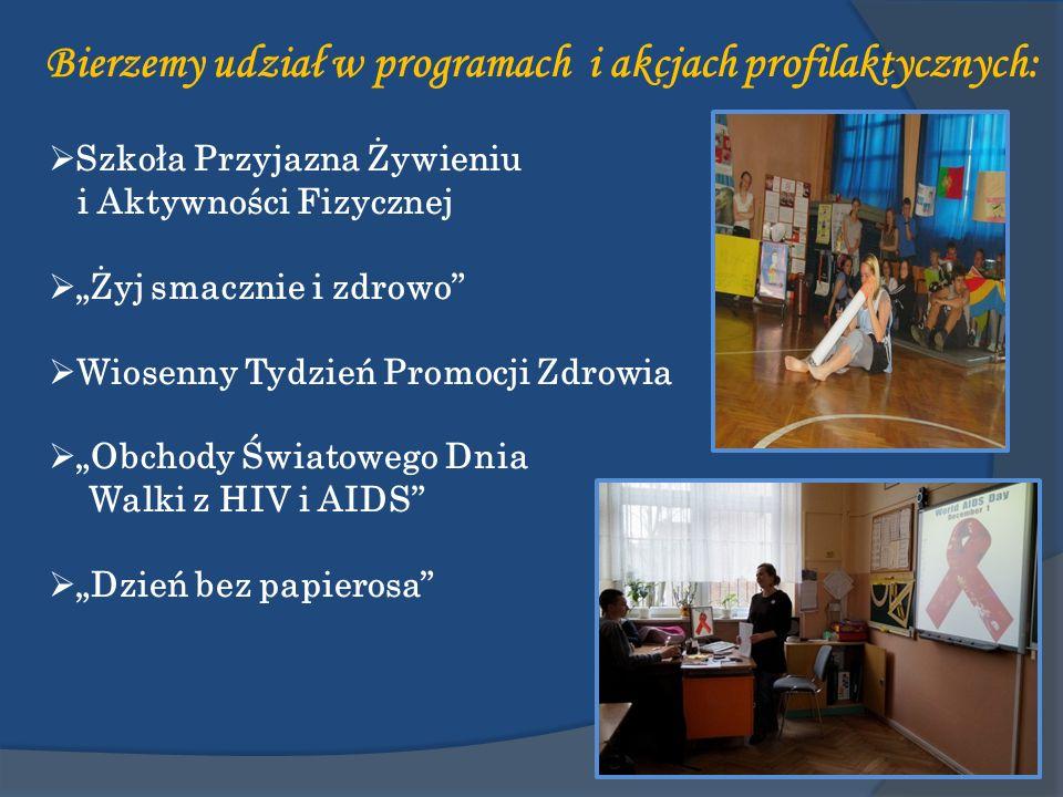 Bierzemy udział w programach i akcjach profilaktycznych: