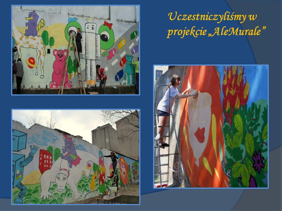 """Uczestniczyliśmy w projekcie """"AleMurale"""