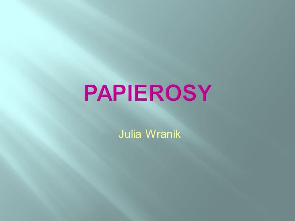 PAPIEROSY Julia Wranik