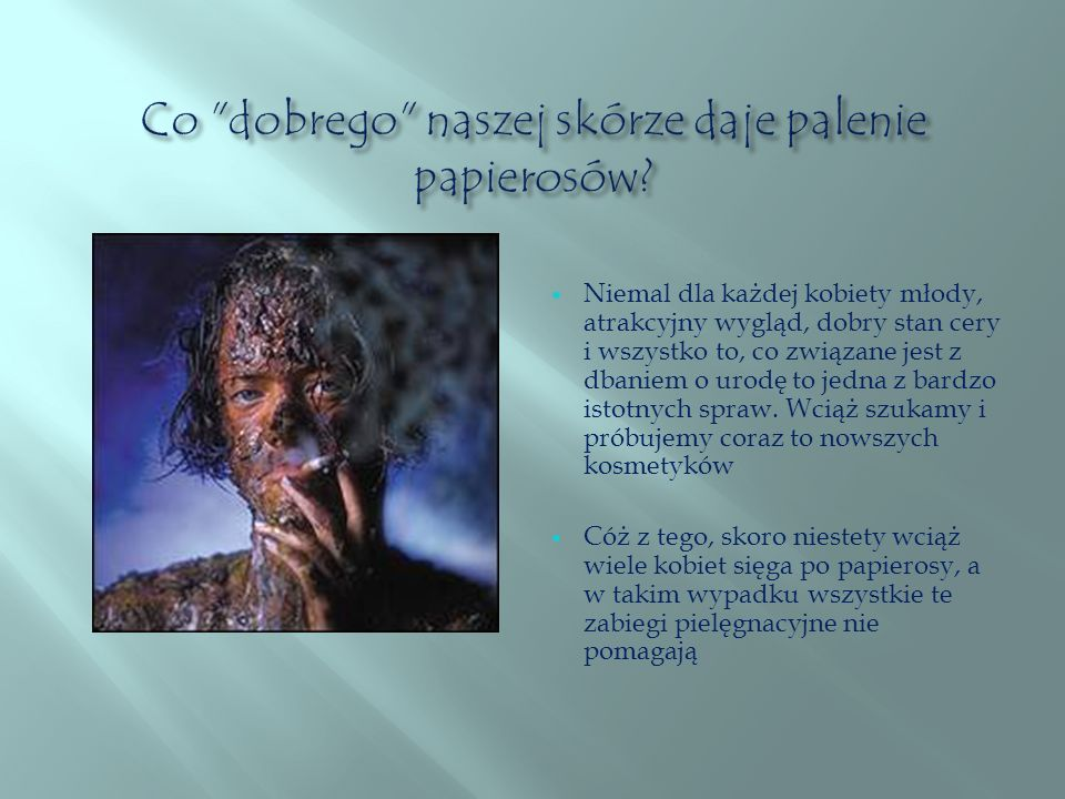 Co dobrego naszej skórze daje palenie papierosów