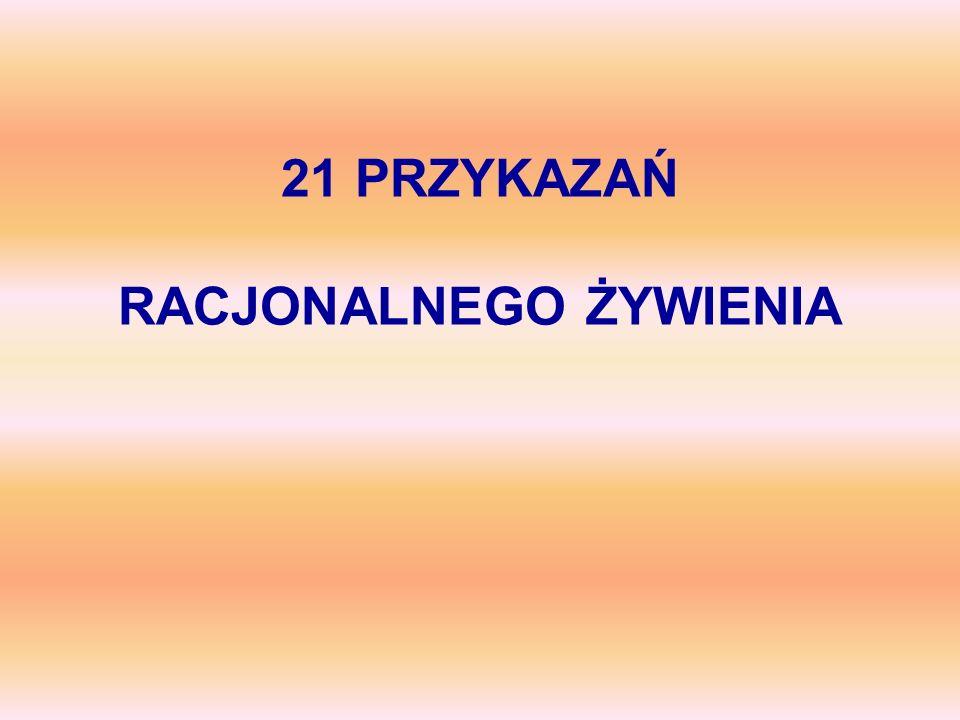 21 PRZYKAZAŃ RACJONALNEGO ŻYWIENIA
